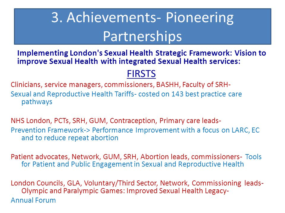 3. Achievements- Pioneering Partnerships Implementing London's Sexual Health Strategic Framework: Vision to improve Sexual Health with integrated Sexu