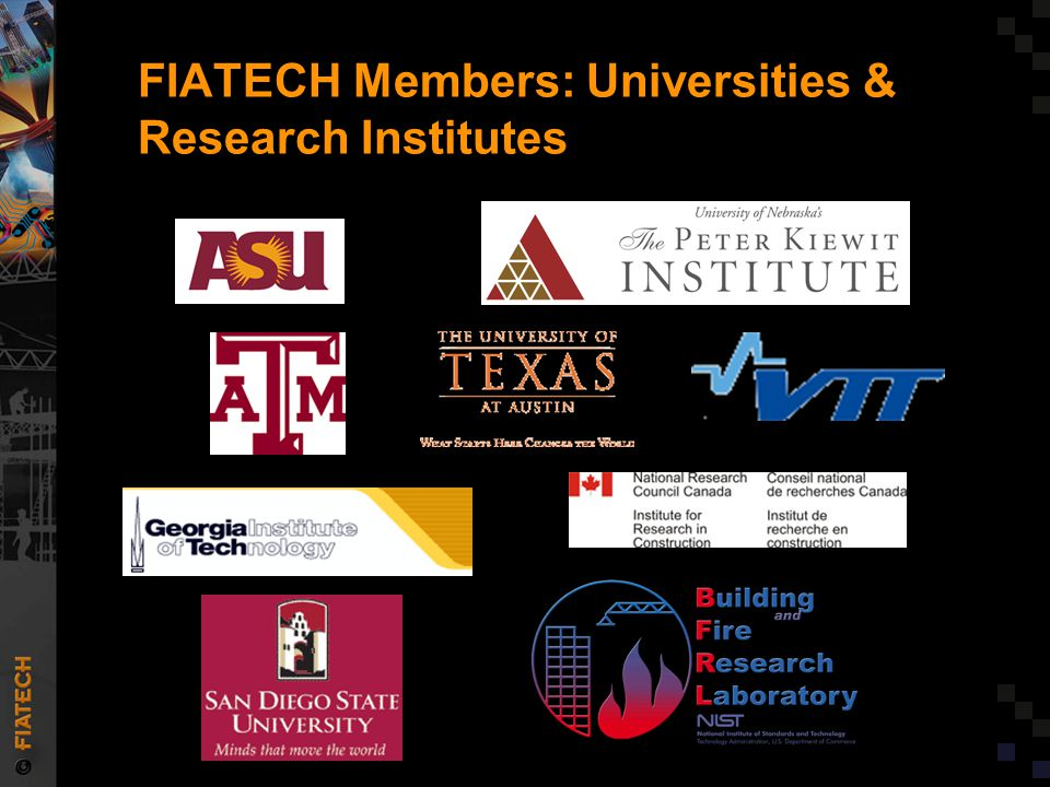 FIATECH Technology Roadmapping Initiative is a way to…  Leverage scarce resources  Coalesce –Industry –Industry associations –Academic institutions –Technology developers  Reduce –Fragmentation –Wasteful overlap/competition  Orchestrate international initiatives –for capital projects delivery, operation, and maintenance