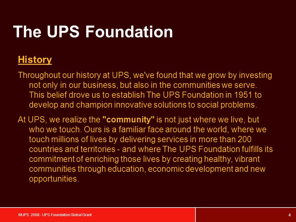 5 ©UPS 2008 - UPS Foundation Global Grant UPS Foundation History in Thailand