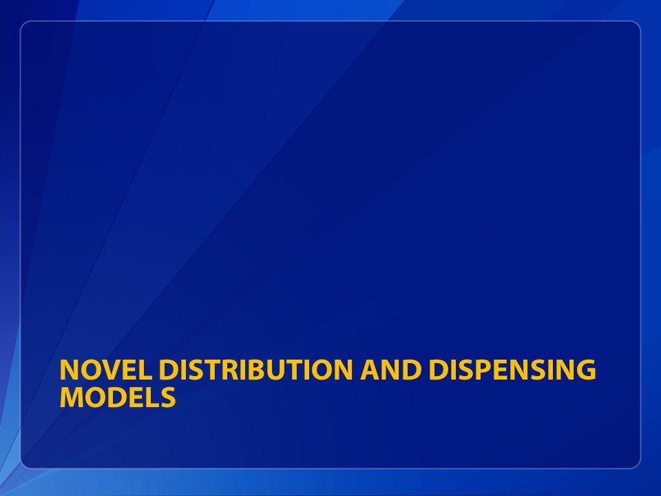 NOVEL DISTRIBUTION AND DISPENSING MODELS
