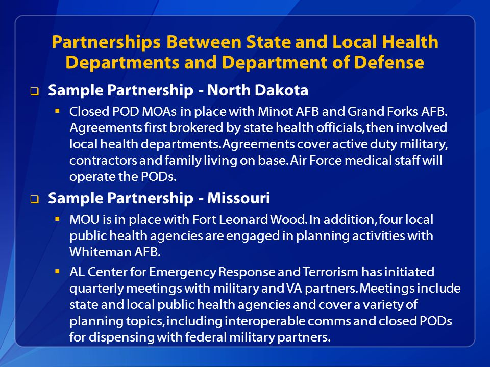 Partnerships Between State and Local Health Departments and Department of Defense  Sample Partnership - North Dakota  Closed POD MOAs in place with