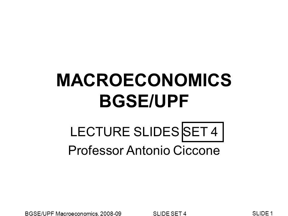 BGSE/UPF Macroeconomics, 2008-09 SLIDE SET 4 SLIDE 12 k c NEW k-ISOCLINE: NO CAPITAL GROWTH c-ISOCLINE: NO CONSUMPTION GROWTH k* 0 Temporary,surprise fall in output: Equilibrium response