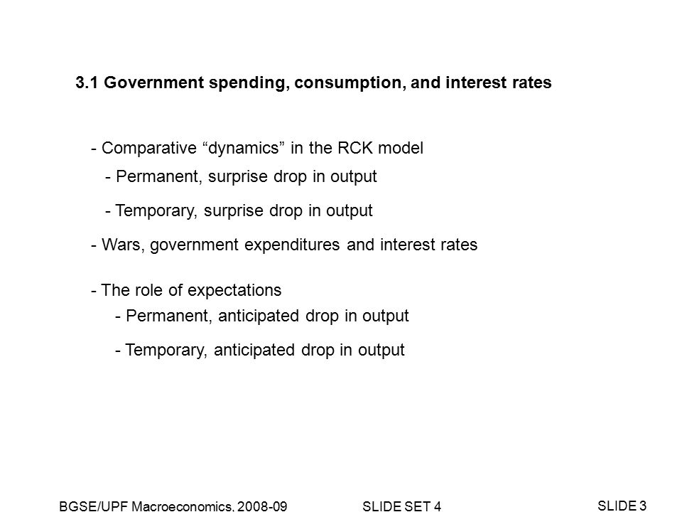 BGSE/UPF Macroeconomics, 2008-09 SLIDE SET 4 SLIDE 34 3.