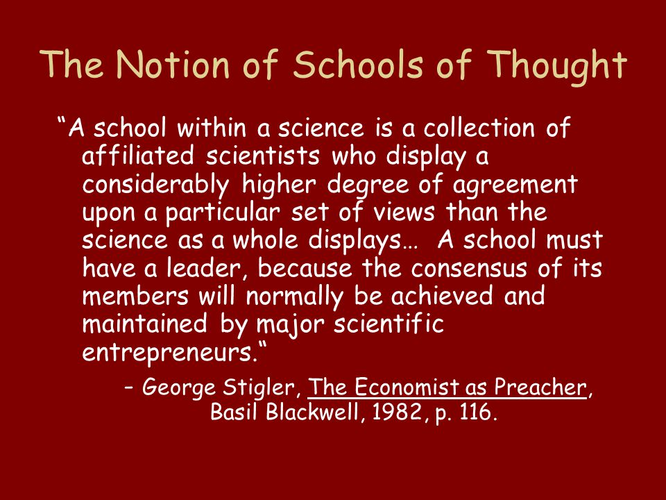 "The Notion of Schools of Thought ""A school within a science is a collection of affiliated scientists who display a considerably higher degree of agree"