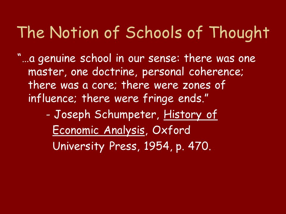 "The Notion of Schools of Thought ""…a genuine school in our sense: there was one master, one doctrine, personal coherence; there was a core; there were"