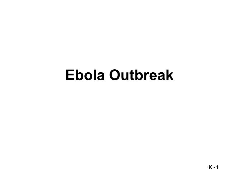 K - 1 Ebola Outbreak