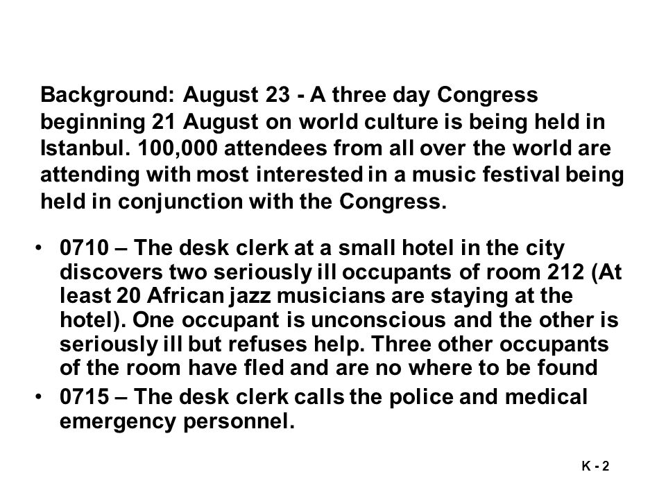 K - 2 Background: August 23 - A three day Congress beginning 21 August on world culture is being held in Istanbul.