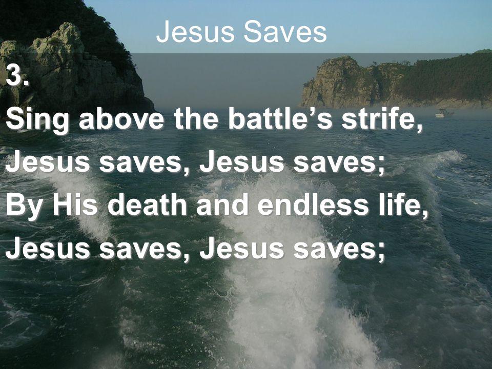 Jesus Saves3.
