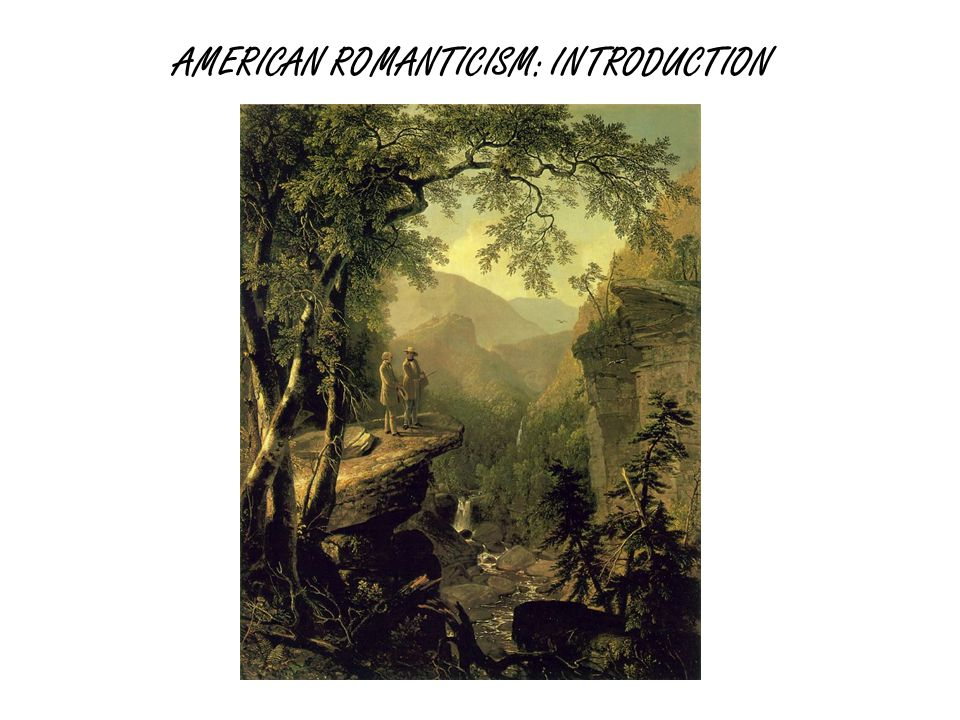 AMERICAN ROMANTICISM: INTRODUCTION