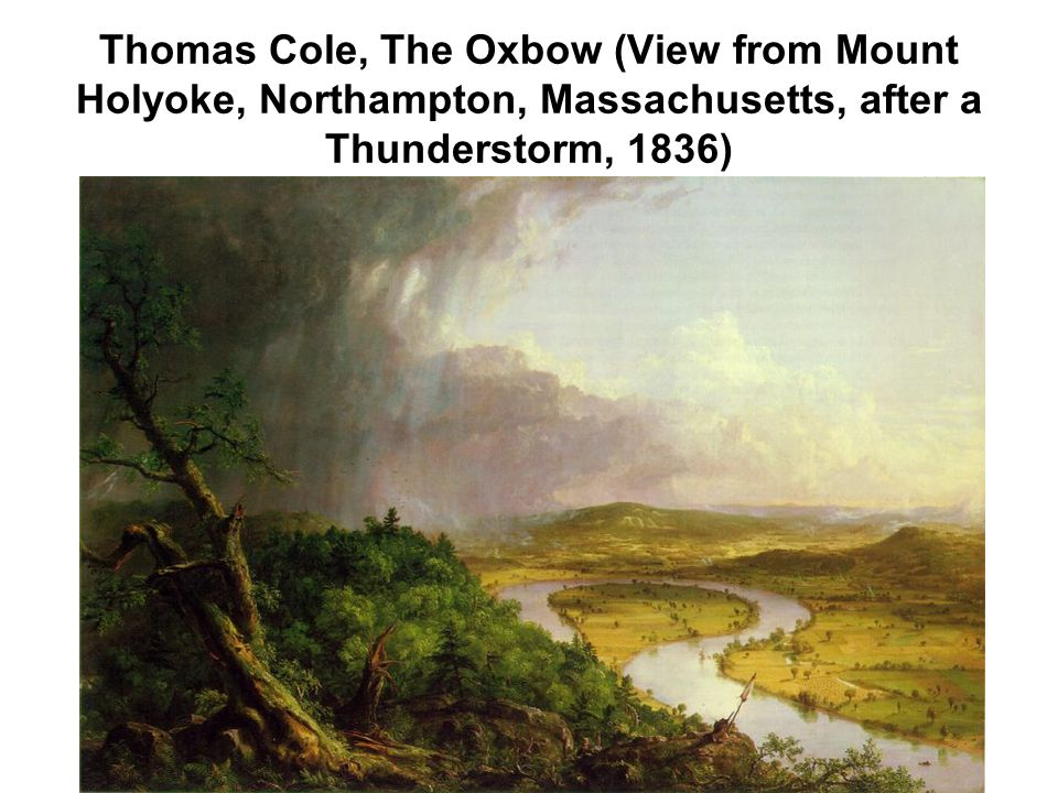 Thomas Cole, The Oxbow (View from Mount Holyoke, Northampton, Massachusetts, after a Thunderstorm, 1836)