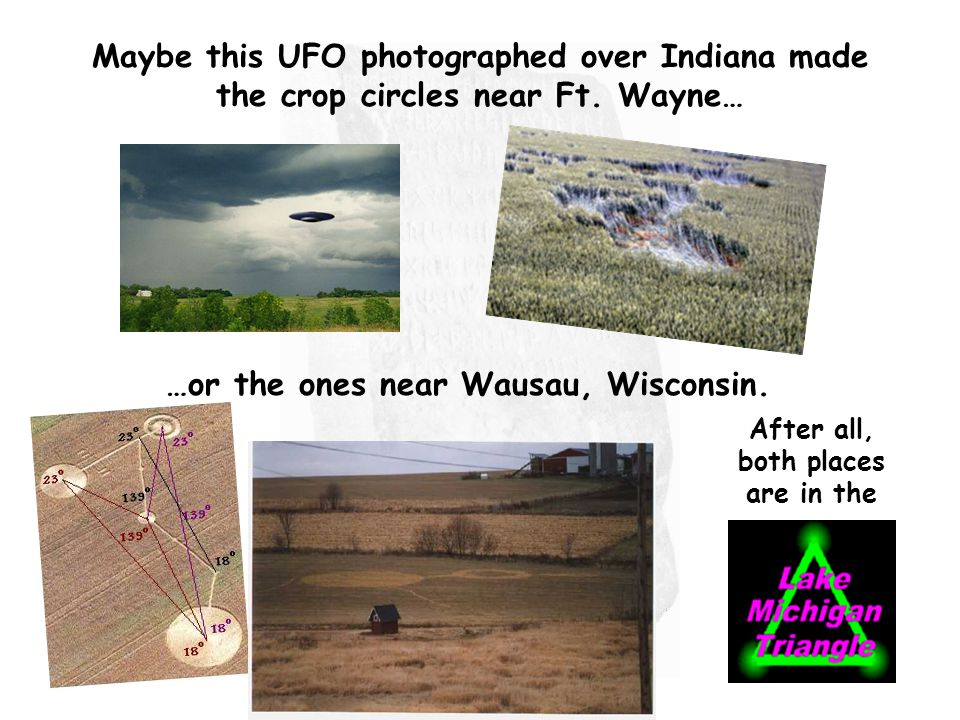 Maybe this UFO photographed over Indiana made the crop circles near Ft.