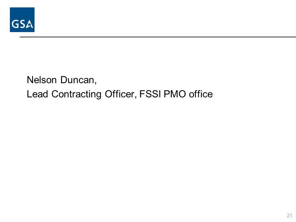 Nelson Duncan, Lead Contracting Officer, FSSI PMO office 21