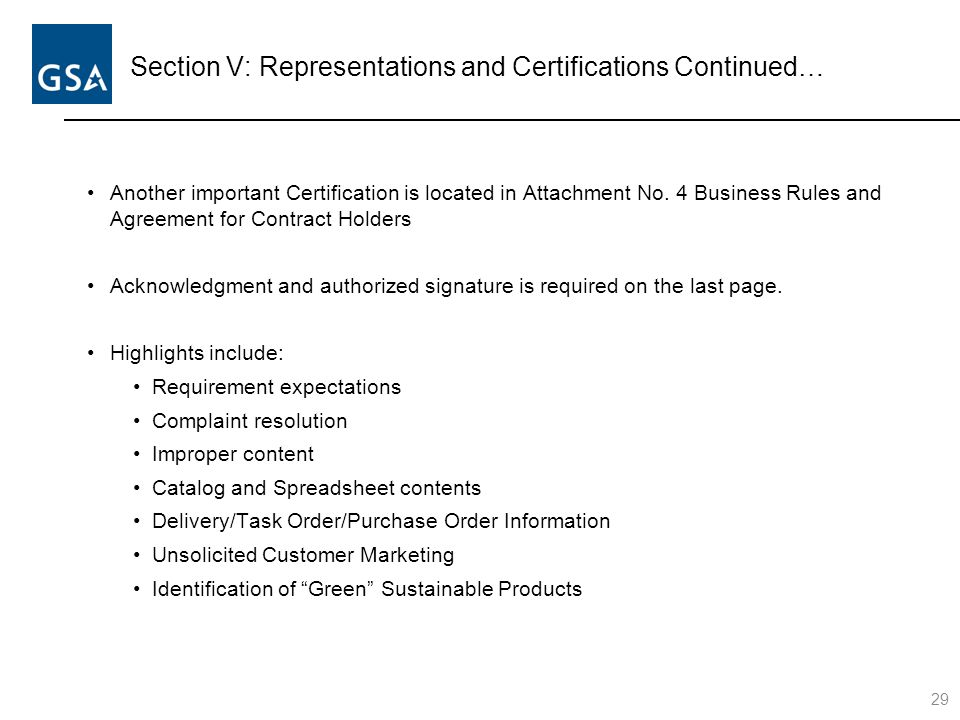 Section V: Representations and Certifications Continued… Another important Certification is located in Attachment No. 4 Business Rules and Agreement f