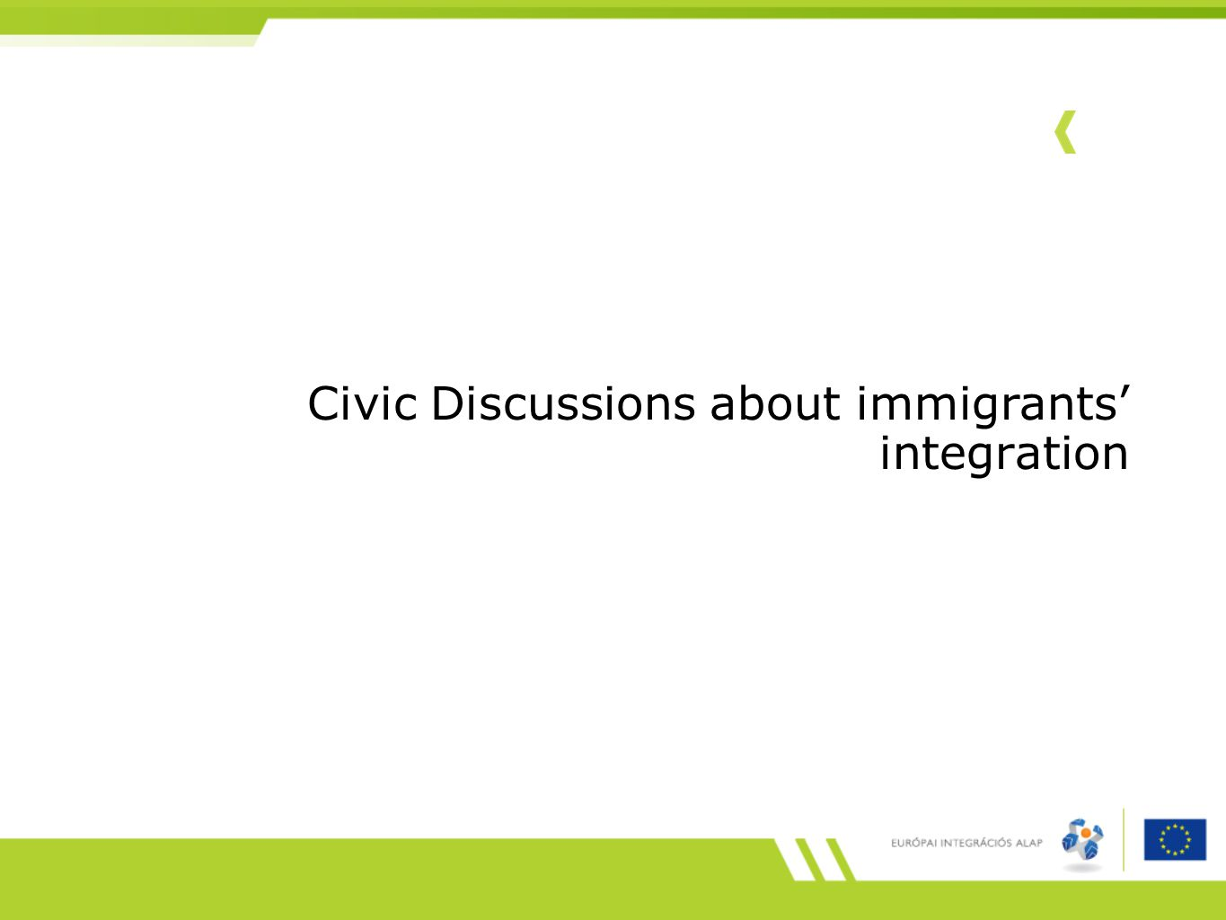 Civic Discussions about immigrants' integration