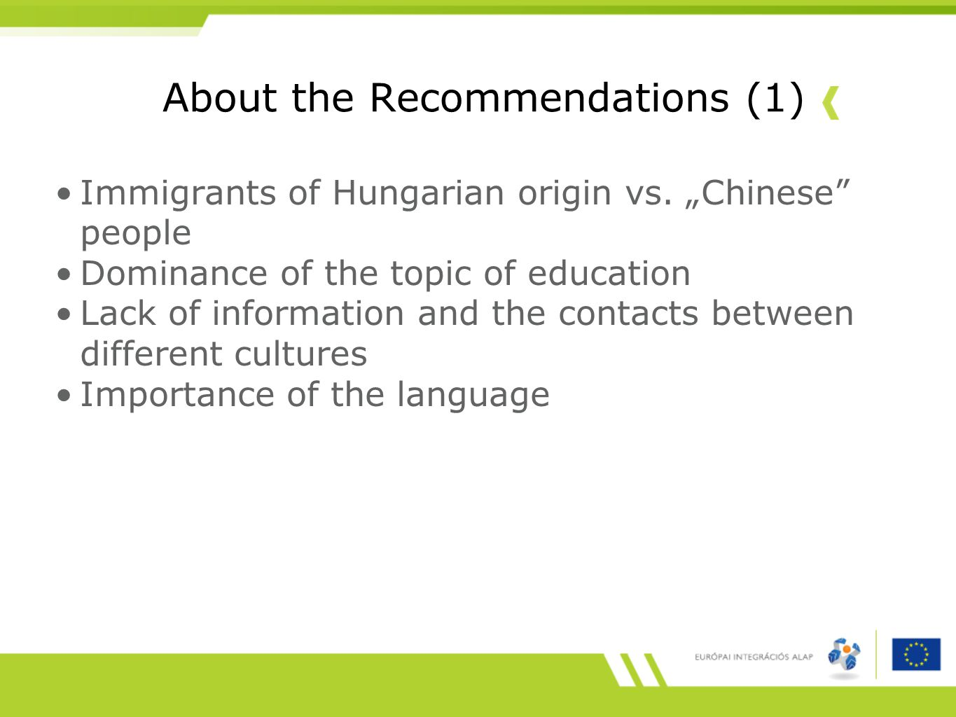 About the Recommendations (1) Immigrants of Hungarian origin vs.