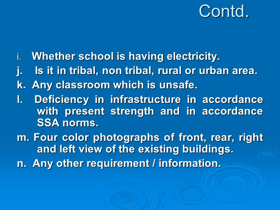 Contd. i. Whether school is having electricity. j.