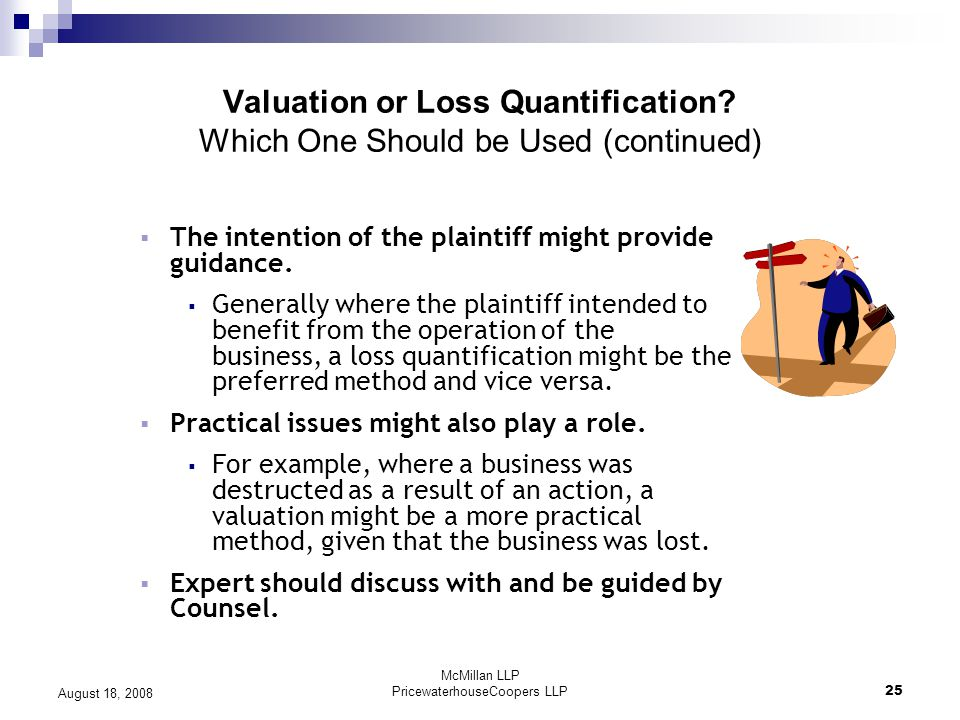 McMillan LLP PricewaterhouseCoopers LLP25 August 18, 2008 Valuation or Loss Quantification.