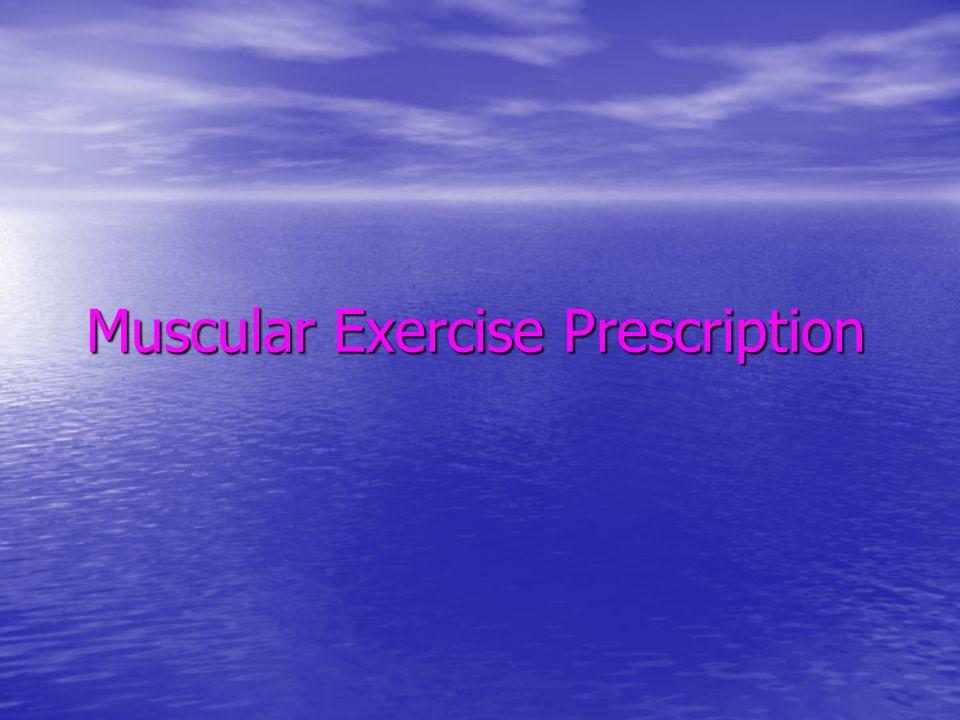 Muscular Exercise Prescription
