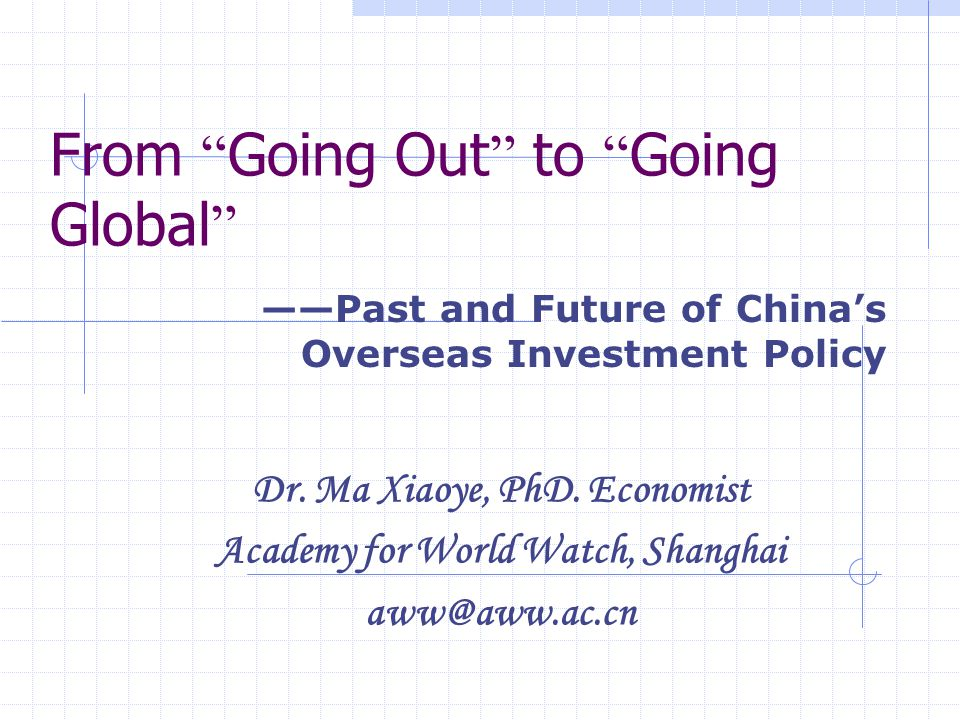 Background not in favor of investing abroad: Before 1970's—No diplomatic relations with most of market economies.