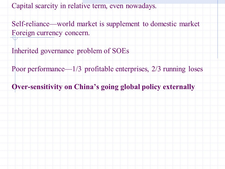 """Background not in favor of investing abroad: Before 1970's—No diplomatic relations with most of market economies. """"Two kinds of resources and two mark"""