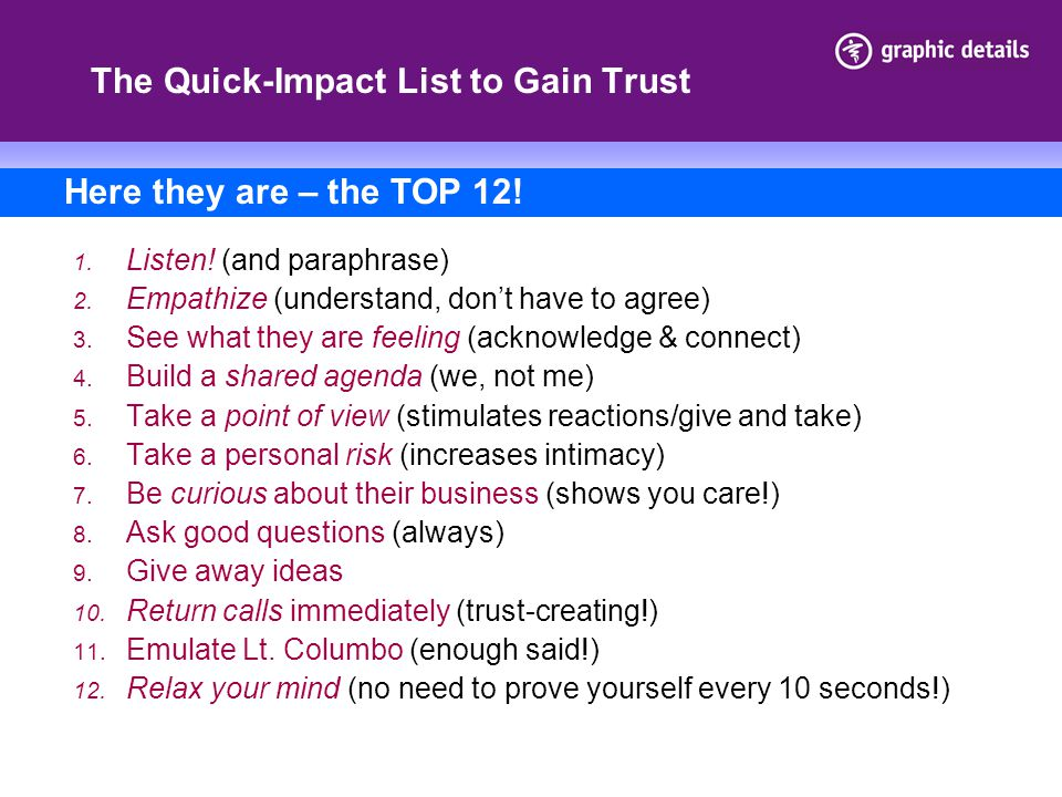 The Quick-Impact List to Gain Trust 1.Listen. (and paraphrase) 2.