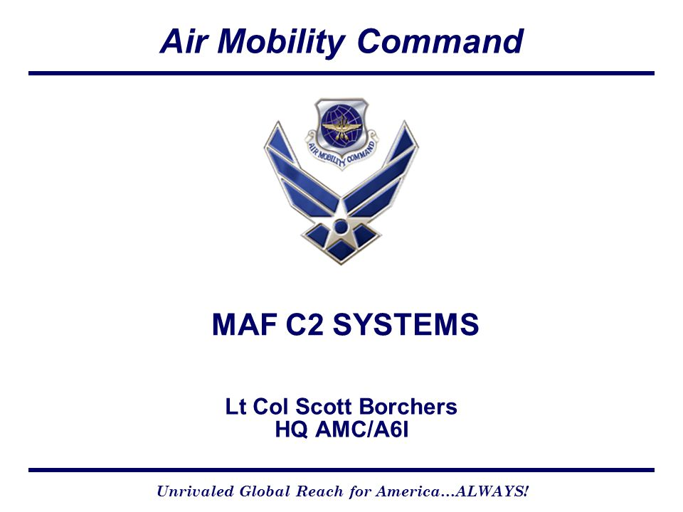 2 Unrivaled Global Reach for America…ALWAYS.Overview What's the Mobility Air Force Environment.