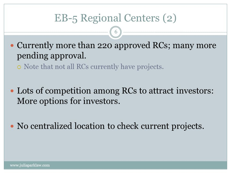 EB-5 Regional Centers (2) Currently more than 220 approved RCs; many more pending approval.