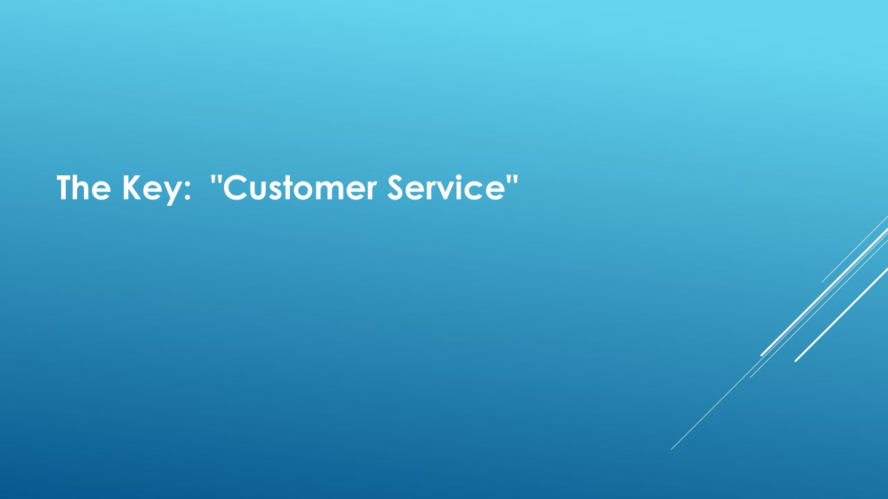 The Key: Customer Service