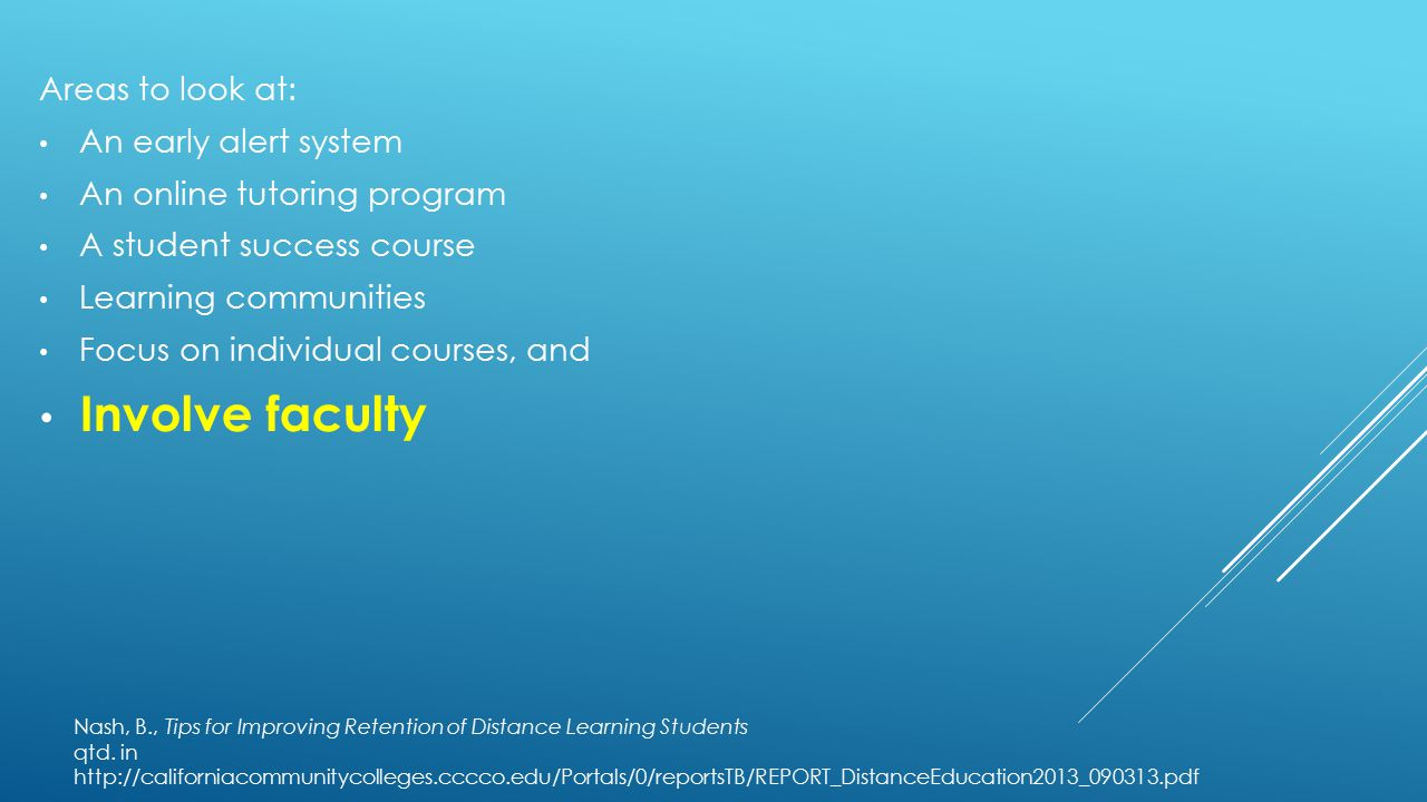 Nash, B., Tips for Improving Retention of Distance Learning Students qtd.