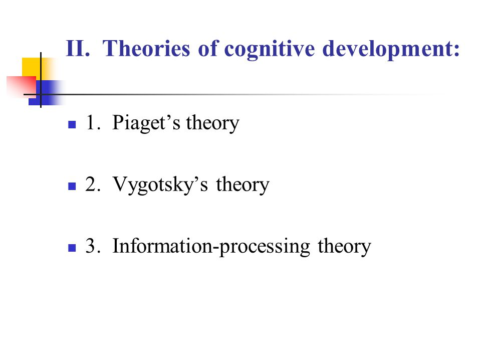 B.Vygotsky's theory: Is a stage theory.