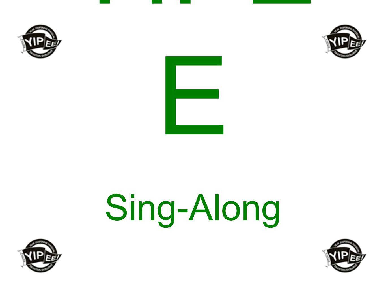 YIPE E Sing-Along