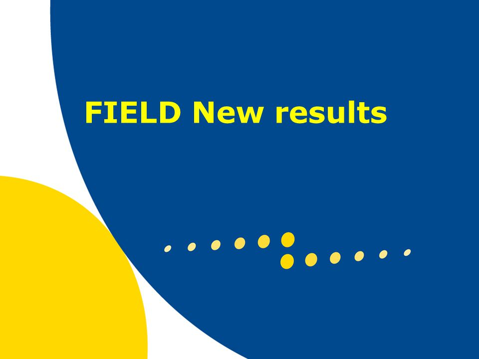 FIELD New results