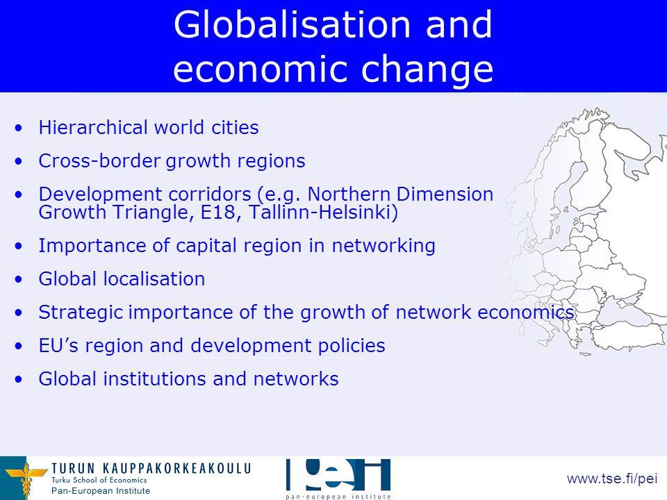 www.tse.fi/pei Globalisation and economic change Hierarchical world cities Cross-border growth regions Development corridors (e.g.