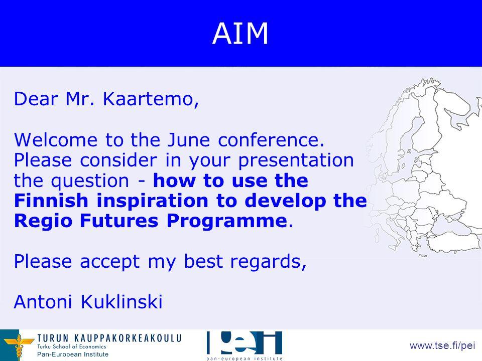 www.tse.fi/pei AIM Dear Mr. Kaartemo, Welcome to the June conference.
