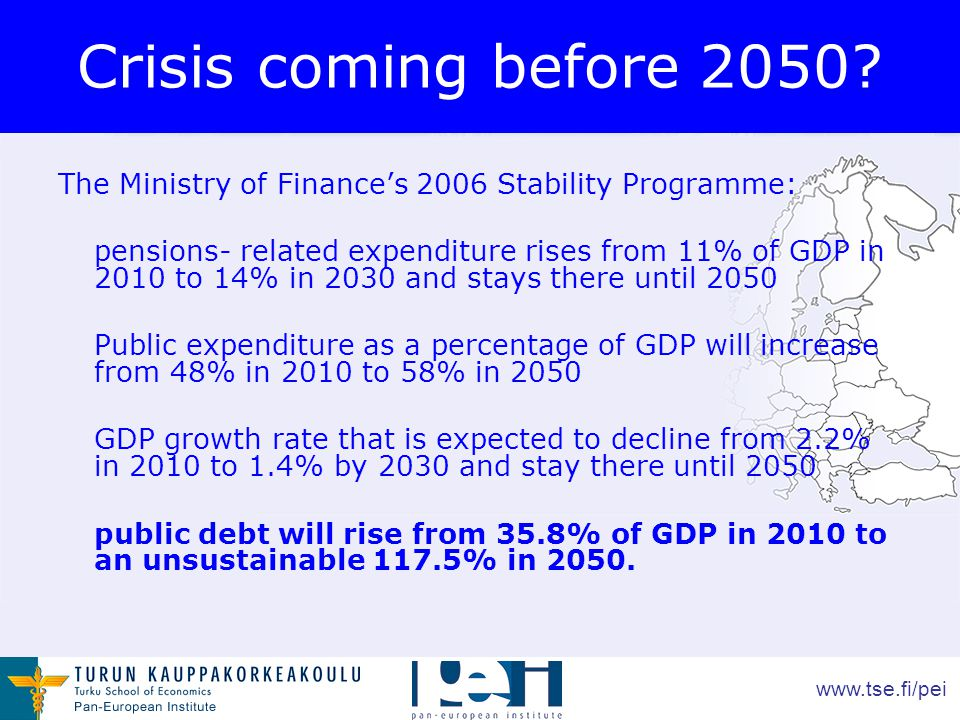 www.tse.fi/pei Crisis coming before 2050.