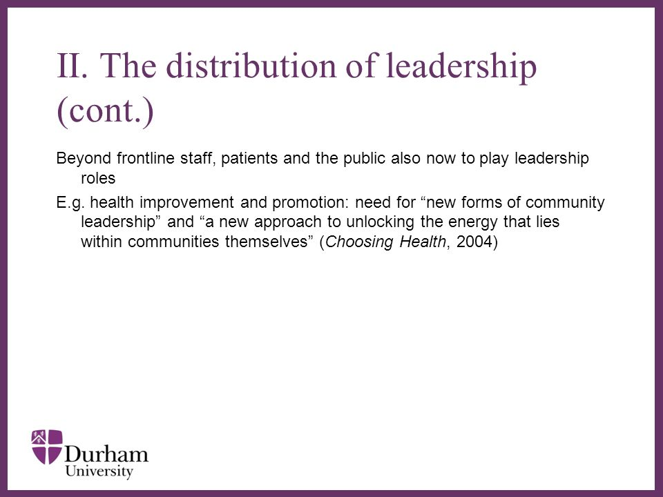 ∂ Beyond frontline staff, patients and the public also now to play leadership roles E.g.