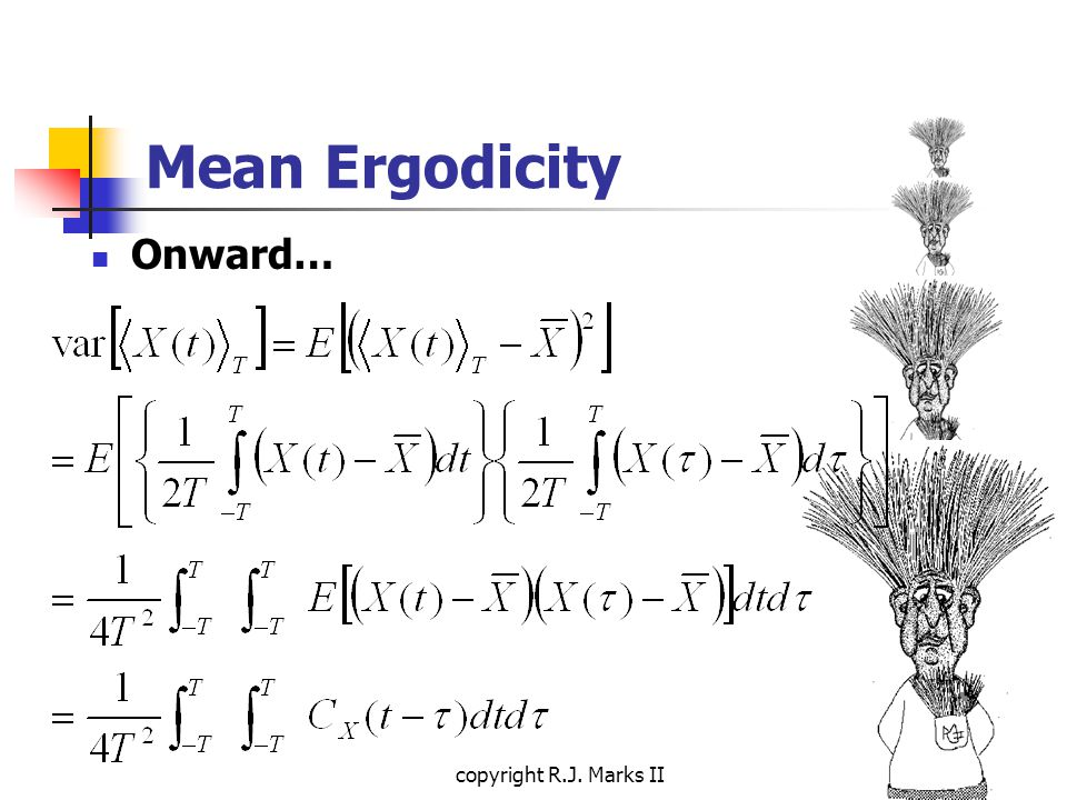 copyright R.J. Marks II Mean Ergodicity Onward…