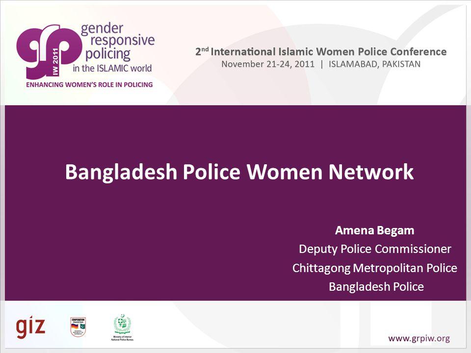 Amena Begam Deputy Police Commissioner Chittagong Metropolitan Police Bangladesh Police Bangladesh Police Women Network