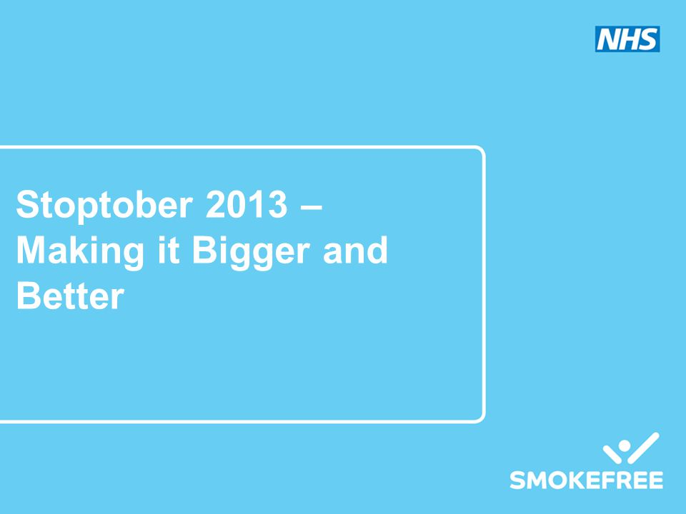 Stoptober 2013 – Making it Bigger and Better