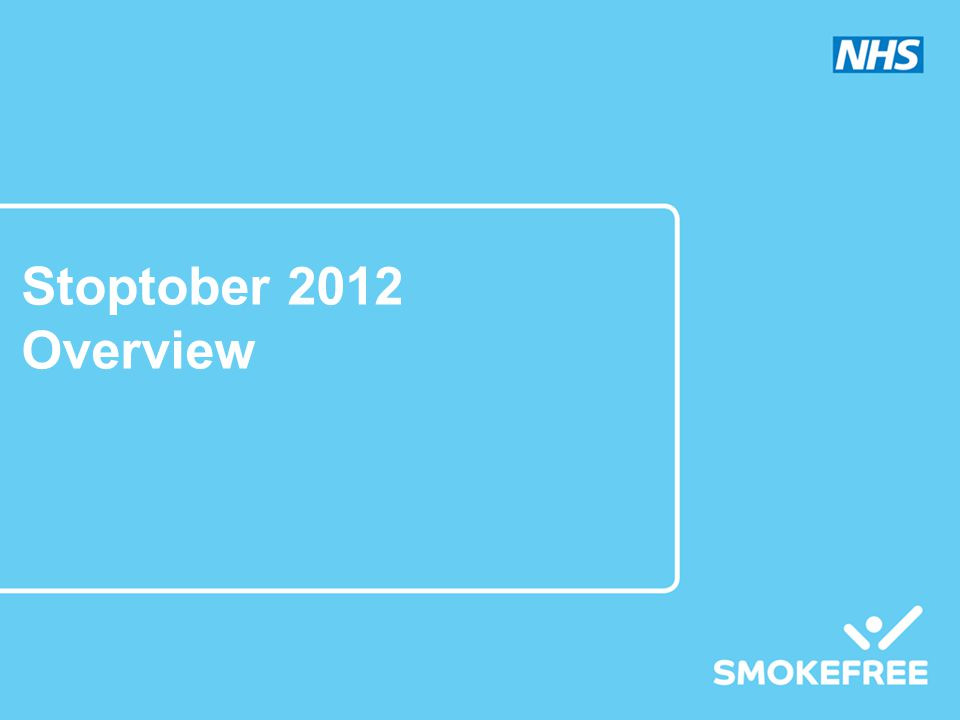 Stoptober – The Challenge Even when they want to quit, smokers don't This is because quitting itself feels difficult Our campaign needs to make it feel easier Latest academic evidence tells us that you quit for 28 days you're 5 x more likely to stay quit