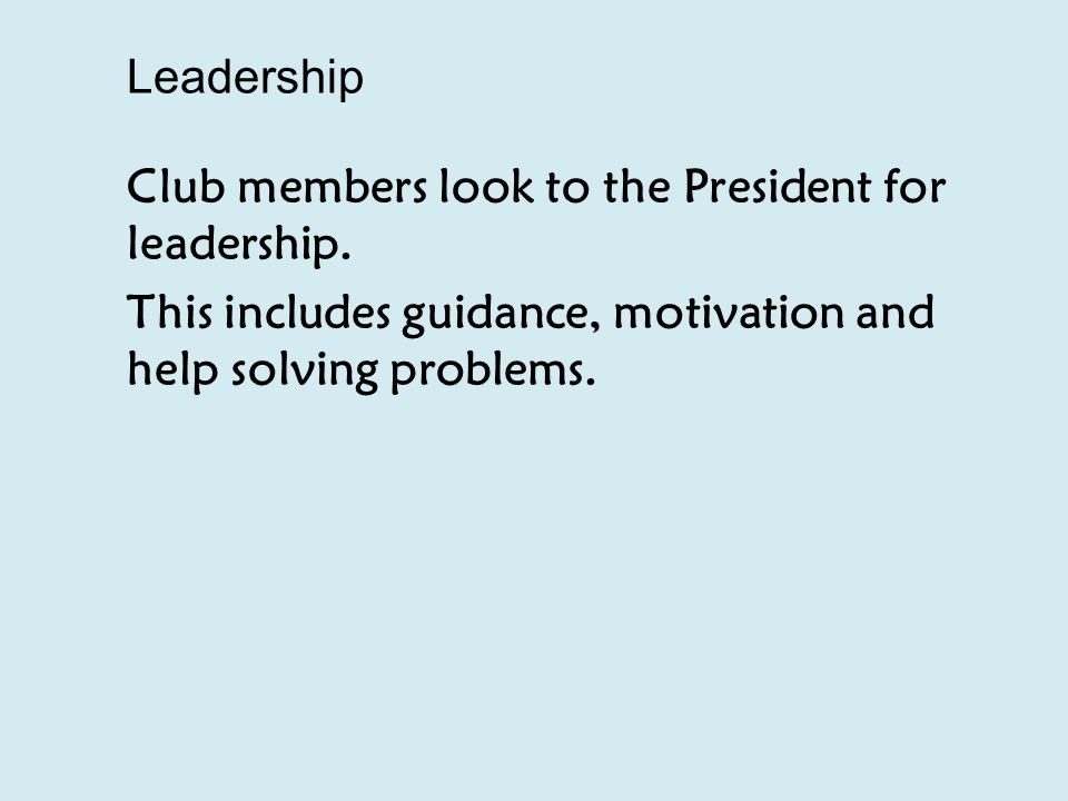 Leadership Club members look to the President for leadership.