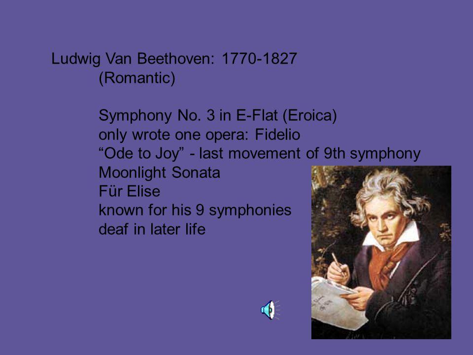 Ludwig Van Beethoven: 1770-1827 (Romantic) Symphony No.