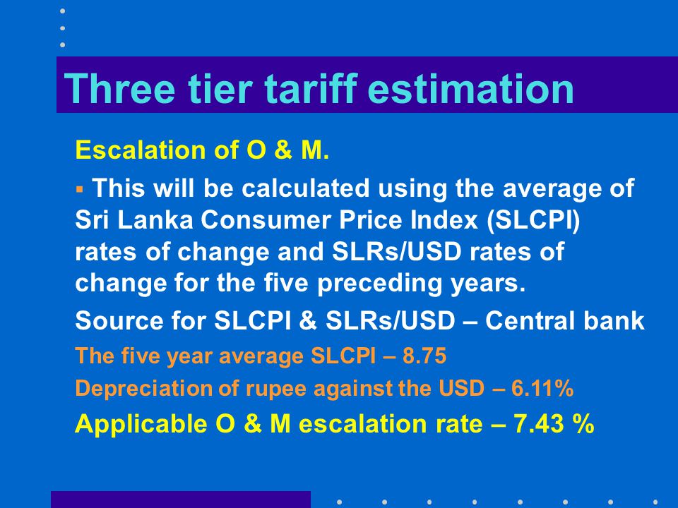 Three tier tariff estimation  Debt equity ratio - 60:40  Interest rate - 12.45%  Loan repayment - 6 years  Construction period - 2 years  Discount rate - 16.27 %  Return on equity - 22 %