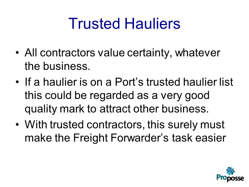 Trusted Hauliers All contractors value certainty, whatever the business.