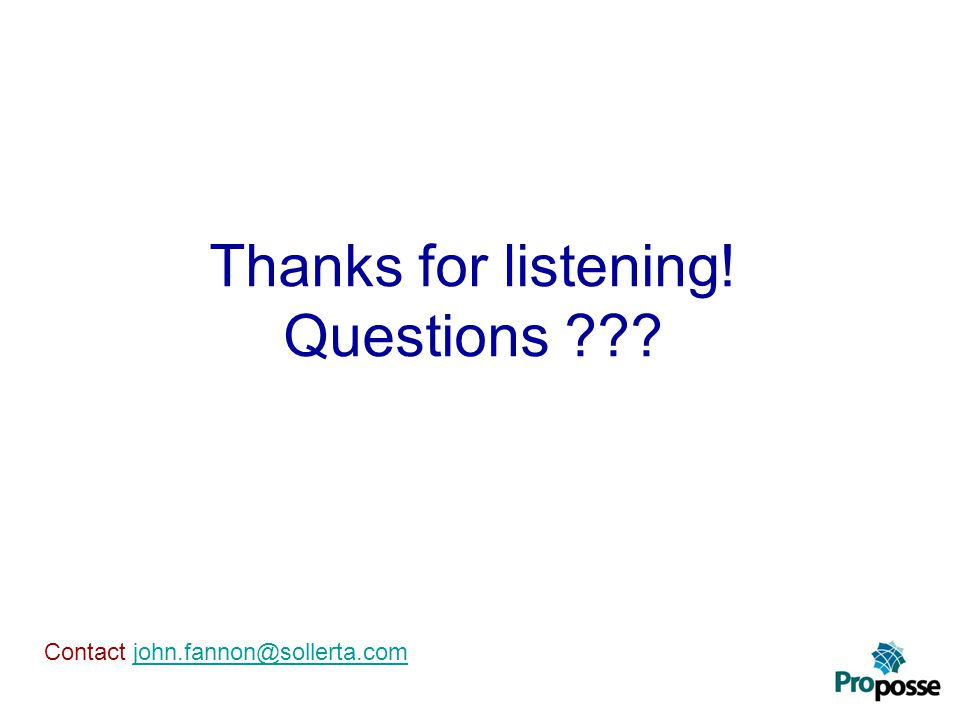 Thanks for listening! Questions Contact john.fannon@sollerta.comjohn.fannon@sollerta.com