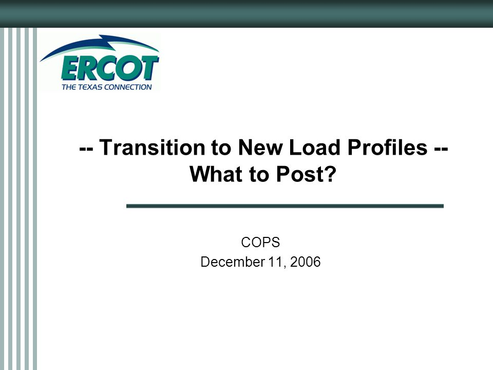 12 Forecasted Load Profiles Option F4: Post only new profiles starting May 15 th Option F1: Post old and new profiles in separate folders May 12 th posting would contain new profiles for May 15 th, and so on...