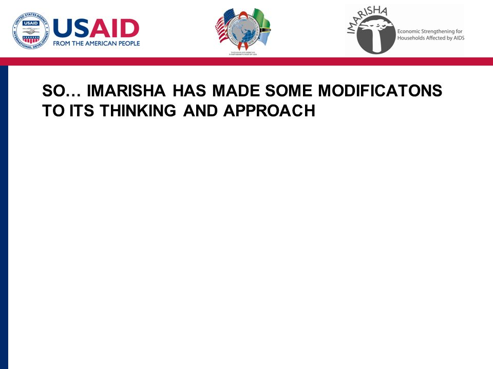 SO… IMARISHA HAS MADE SOME MODIFICATONS TO ITS THINKING AND APPROACH