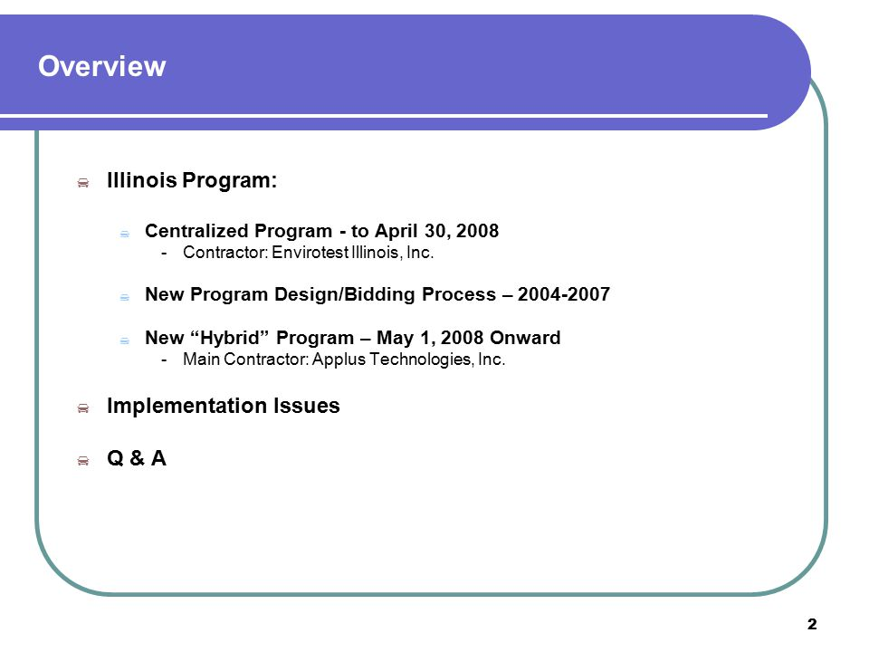 3 Illinois Program to April 30, 2008: Centralized Program – Contractor: Envirotest  Northeastern Illinois and Metro-East St.