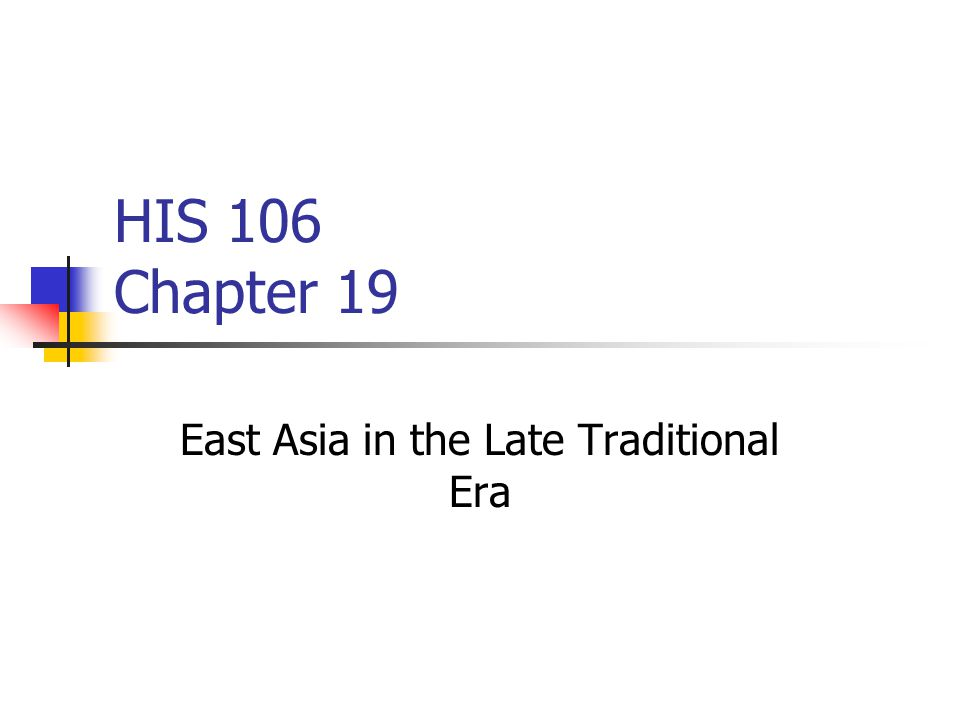 HIS 106 Chapter 19 East Asia in the Late Traditional Era