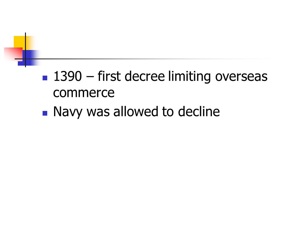 1390 – first decree limiting overseas commerce Navy was allowed to decline